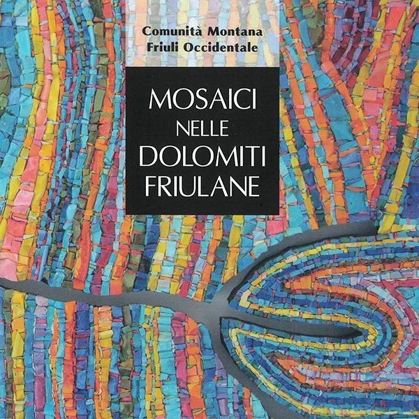 Mosaici nelle Dolomiti Friulane